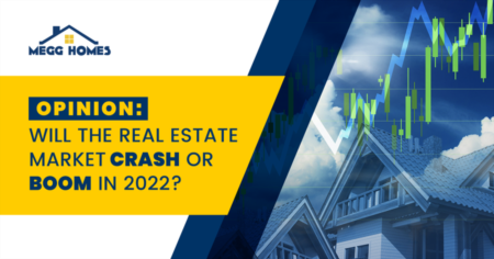 Opinion: Will The Real Estate Market Crash or Boom in 2022?