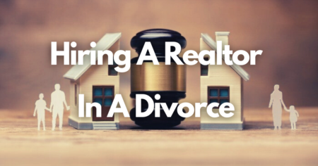 How To Hire A Realtor In A Divorce?
