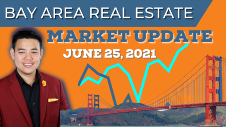 New Home Sales at its Lowest Pace in a Year | Bay Area Real Estate Market Report June 25, 2021