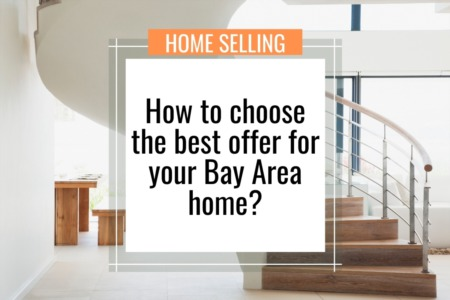 How to choose the BEST offer for your Bay Area home!