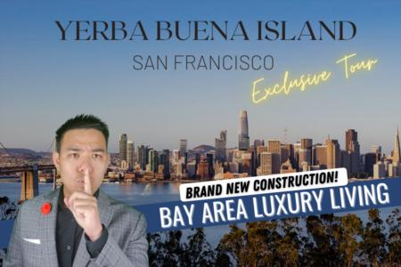 NEW CONSTRUCTION TOUR: Luxury Living at Yerba Buena Island SF Bay Area