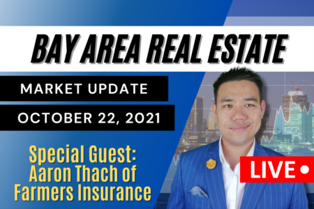 Special guest: Aaron Thach of Farmers Insurance| Bay Area Real Estate Market Update October 22, 2021
