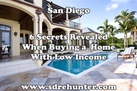 6 Secrets Revealed When Buying a San Diego Home With Low Income in 2021