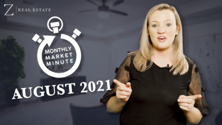 August 2021 | Las Cruces Real Estate Market Report Proudly Brought to you by Z Real Estate