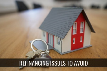 Mistakes to Avoid When Refinancing