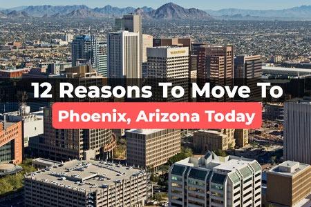 12 Reasons You Should Move To Phoenix, AZ Today