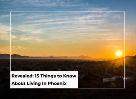 Revealed: 15 Things to Know About Living In Phoenix [2021 Guide]