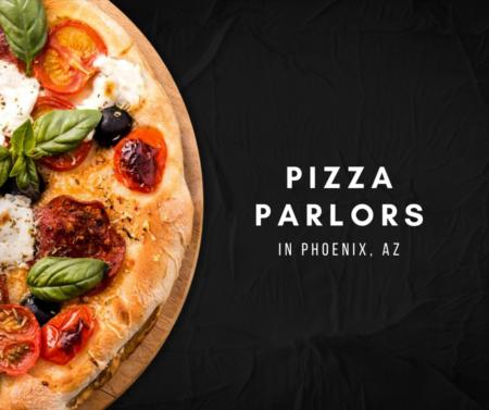 5 Pizza Parlours in Phoenix, Az.