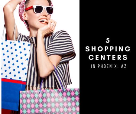 5 Shopping centers in Phoenix, Az
