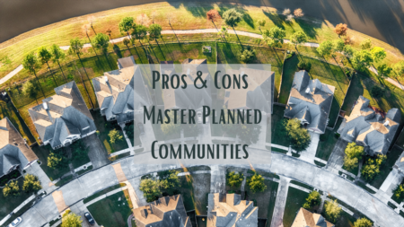 Pros and Cons of Living in a Master Planned Community