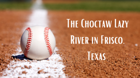 An Experience Unlike any Other, the Choctaw Lazy River in Frisco, Texas
