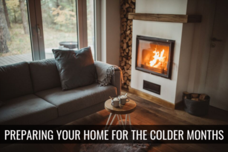 Preparing Your Home for the Colder Months…