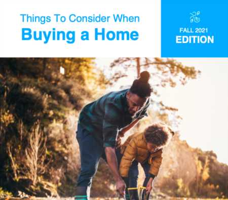 Things To Consider When Buying a Home Fall 2021