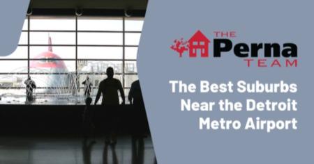 Best Detroit Suburbs Near an Airport: Detroit, MI Suburbs Near Detroit Metro Airport