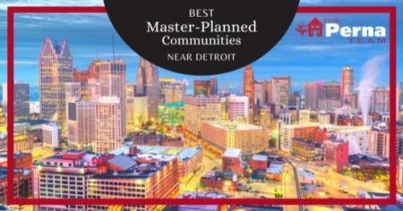 Best Master-Planned Communities in Detroit: Detroit Planned Neighborhood Guide