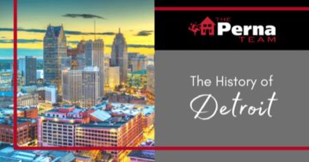 The History of Detroit, MI