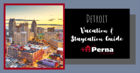 Visiting Detroit: A Vacation Guide to Hotels & Activities