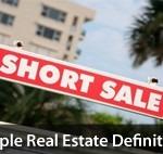 Simple Real Estate Definitions : Short Sale
