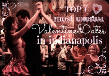 Top 7 Most Unusual Valentine Dates in Indianapolis