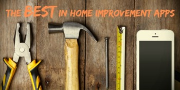 The Best in Home Improvement Apps