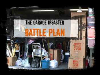 The Garage Disaster Battle Plan