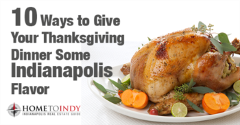 10 Ways to Give Your Thanksgiving Dinner Some Indianapolis Flavor