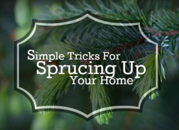 Simple Tricks for Sprucing Up Your Home
