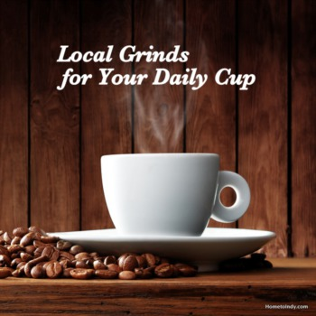 Indy's Best Local Grinds for the Perfect Cup of Coffee
