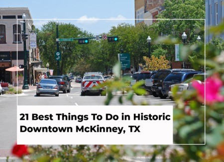 21 Best Things To Do in Historic Downtown McKinney, TX