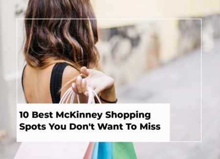 10 Best McKinney Shopping Spots You Don't Want To Miss