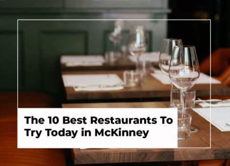 The 10 Best Restaurants To Try Today in McKinney
