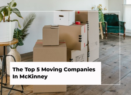 The Top 5 Moving Companies In McKinney, Texas