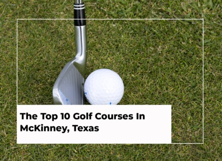 The Top 10 Golf Courses In McKinney, Texas