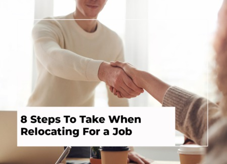 8 Steps to Take When Relocating For a Job