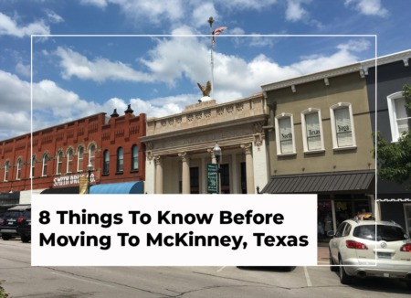 8 Things To Know Before Moving To McKinney, Texas