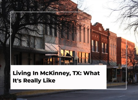 Living In McKinney, TX: What It's Really Like [2021 Edition]