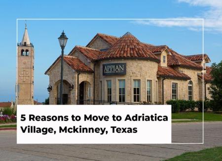 5 Reasons to Move to Adriatica Village, McKinney, Texas