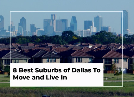 8 Best Suburbs of Dallas To Move and Live In