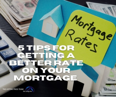 5 Tips for Getting a Better Rate on Your Mortgage