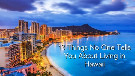 13 Things No One Tells You About Living in Hawaii