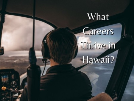 What Careers Thrive in Hawaii?