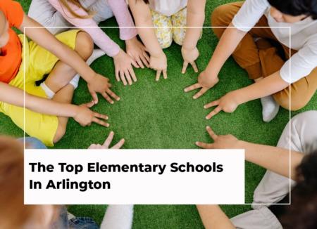 The Top Elementary Schools in Arlington [2022 Edition]