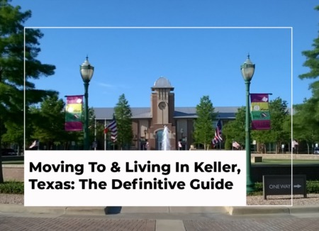 Revealed: Moving To & Living In Keller, Texas: The Definitive Guide