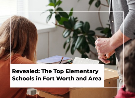 Revealed: The Top Elementary Schools in Fort Worth and Area [2021 Edition]