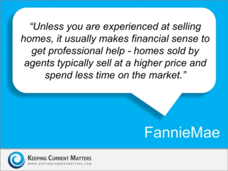 Even FannieMae Suggests You Use an Agent, what do you think?