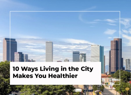 10 Ways Living in the City Makes You Healthier
