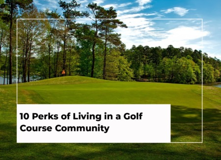 10 Perks of Living in a Golf Course Community