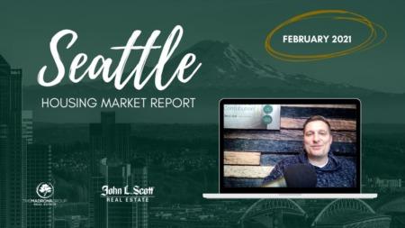 February 2021 Seattle Real Estate Market Update