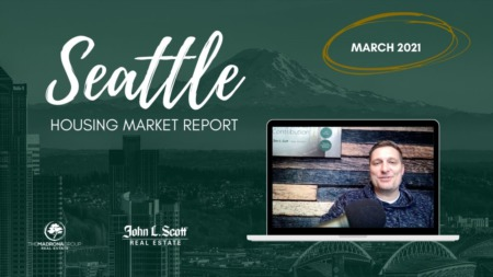 MARCH 2021 Seattle Real Estate Market Update | Home Prices and Trends
