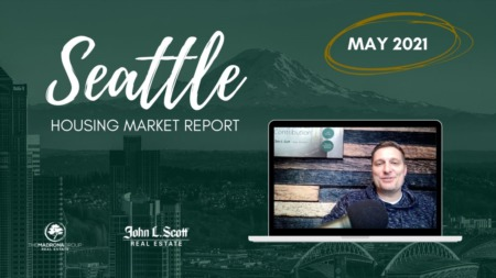 May 2021 Seattle Real Estate Market Update | Home Prices and Trends